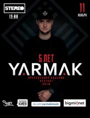 Велике шоу YARMAK «5 рокiв»