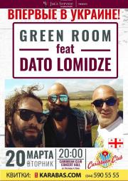 Green Room feat Dato Lomidze
