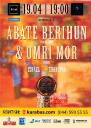 Abate Berihun & Omri Mor