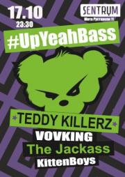 #UpYeahBass   Teddy Killerz