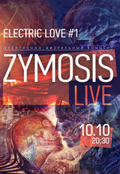 Electric Love #1 / Zymosis Live