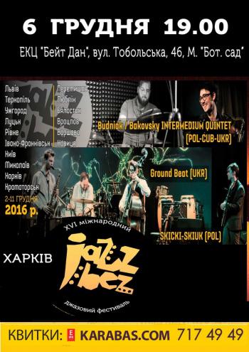 фестиваль ХVІ міжнародний джазовий фестиваль «Jazz Bez» в Харькове
