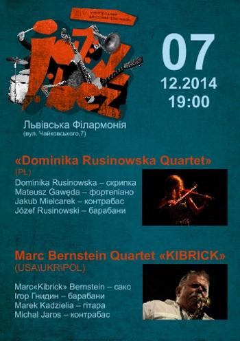 Концерт «Jazz Bez-2014» «Dominika Rusinowska Quartet» (PL) та Marc Bernstein Quartet «KIBRICK» (USA/UKR/POL) в Львове