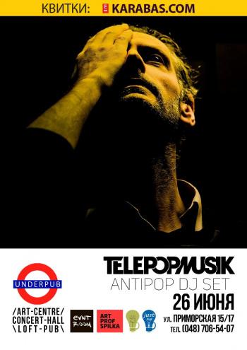 Концерт Telepopmusik. Antipop dj-set в Одессе